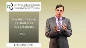 Benefits of Naming the Trust as an IRA Beneficiary Part 1