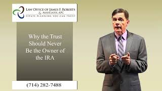 Why the Trust Should Never Be the Owner of The IRA Account